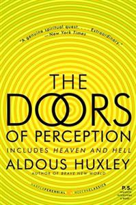The doors of perception and heaven and hell by Aldous Huxley quotes