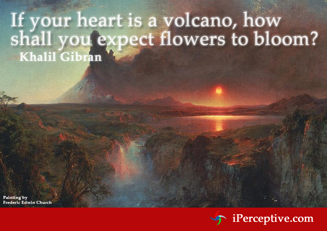 Khalil Gibran Quote on the heart being a volcano flowers blooming