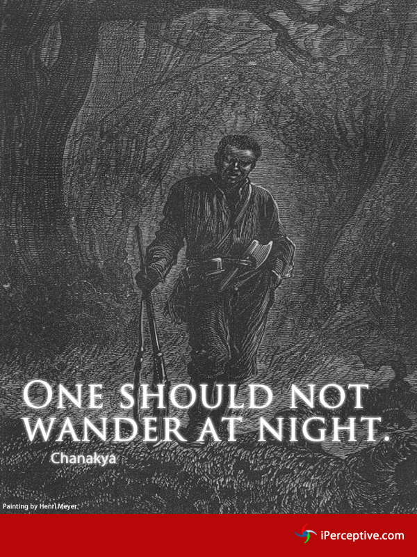 Chanakya quote: One should not wander at night