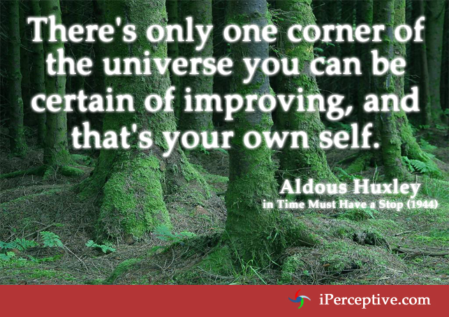 Aldous Huxley Quote: There is only one corner of the universe that you can...