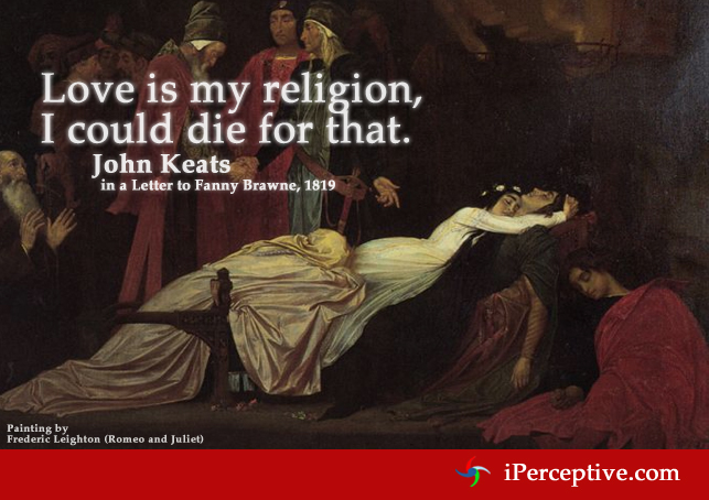 Love is my religion.. Quote by John Keats