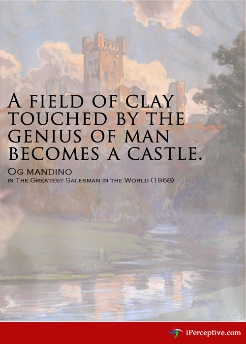 Og Mandino Quote A Field Of Clay Touched By Iperceptive