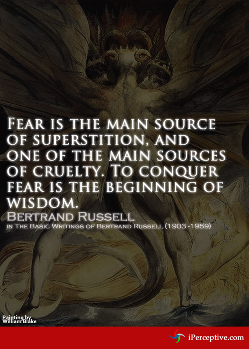 Bertrand Russel Quote: Fear is the main source of superstition...