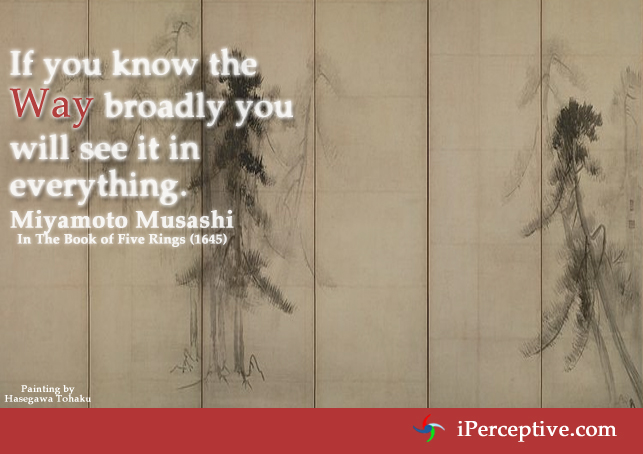 Miyamoto Musashi Quote If You Know The Way Broadly Iperceptive