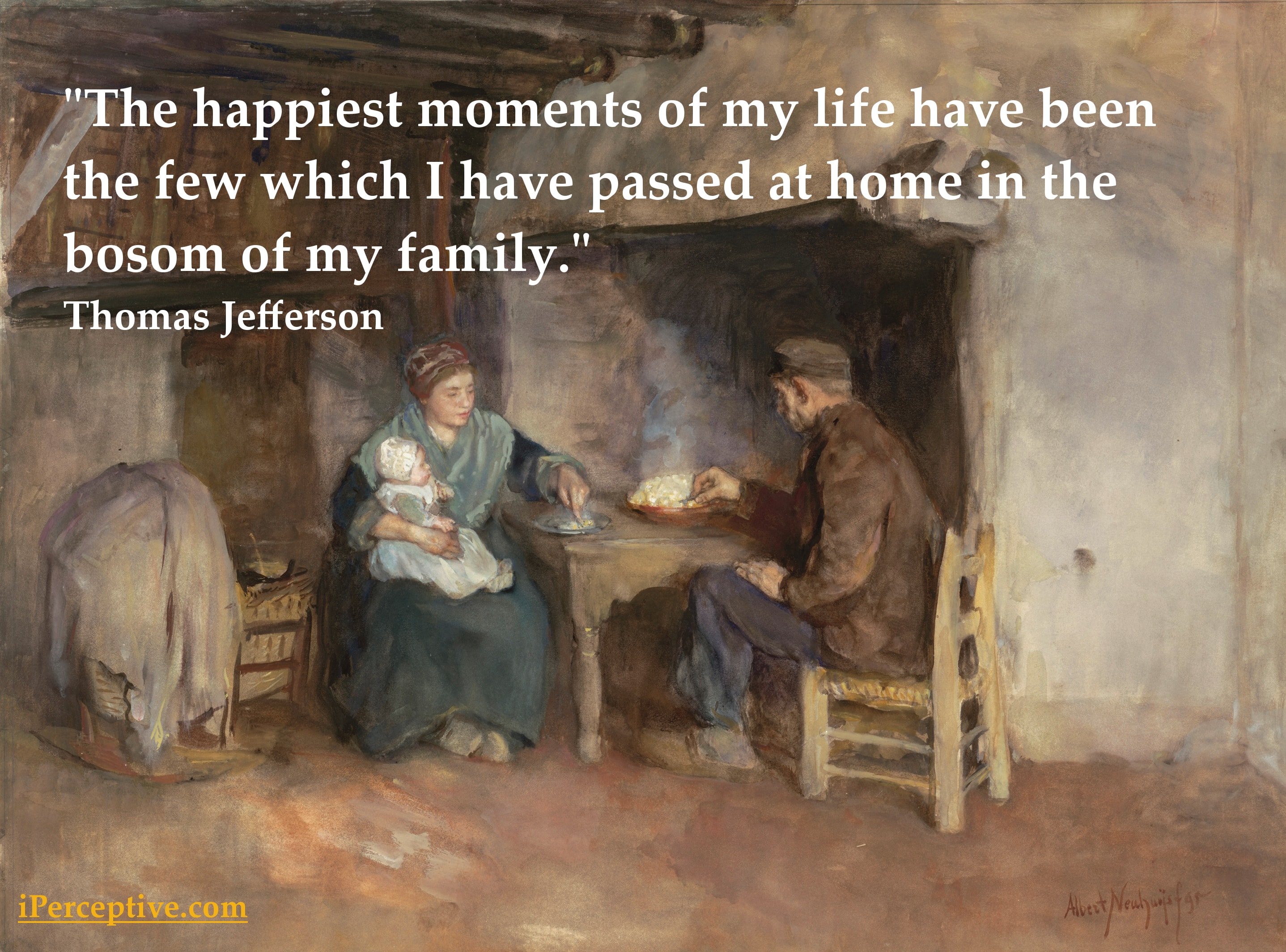Jefferson Quote: The Happiest moments of my life have been...