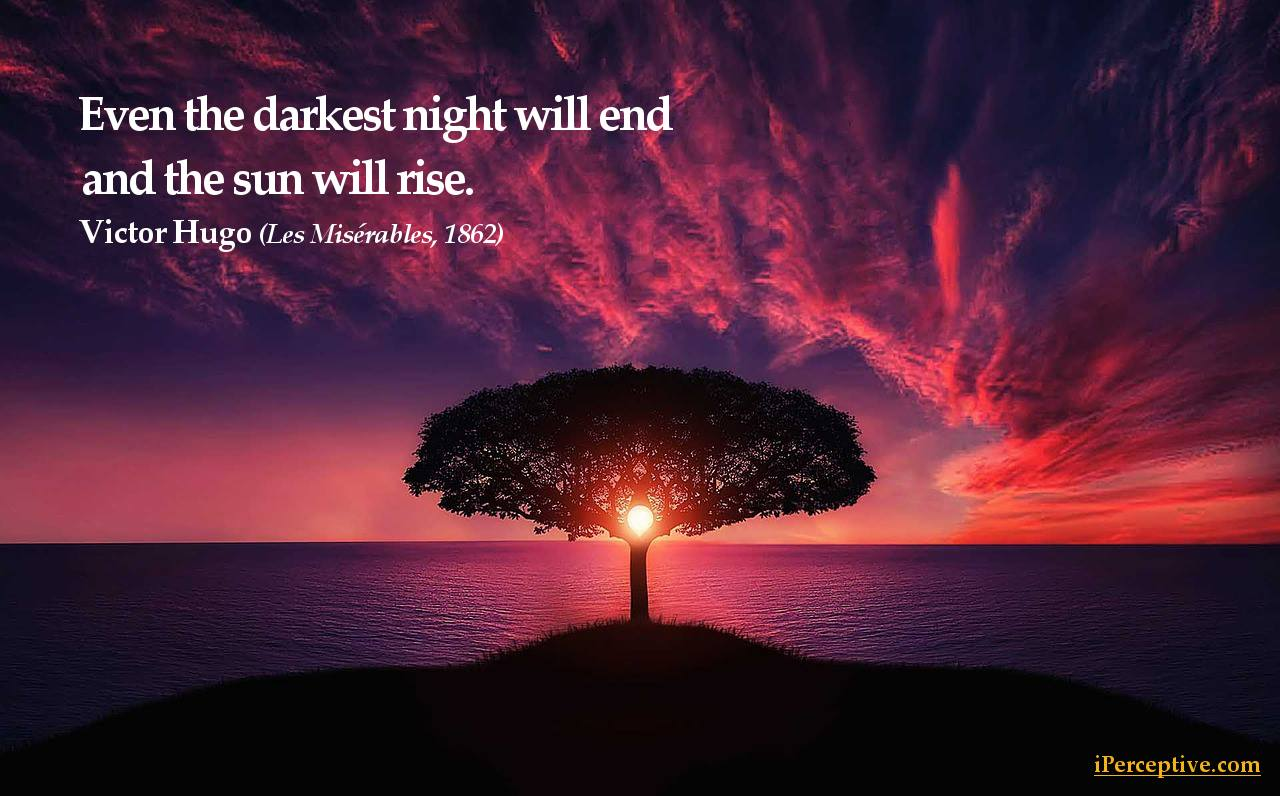 Victor Hugo Quote: Even the darkest night will end...
