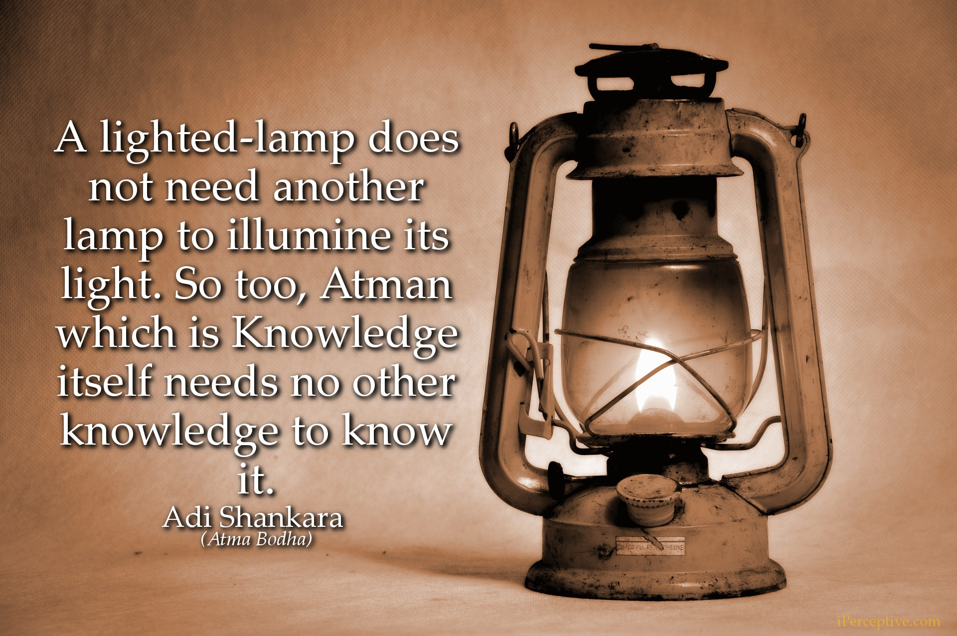 Adi Shankara Quote: A lighted-lamp does not need another lamp to illumine its light. So too, Atman which....