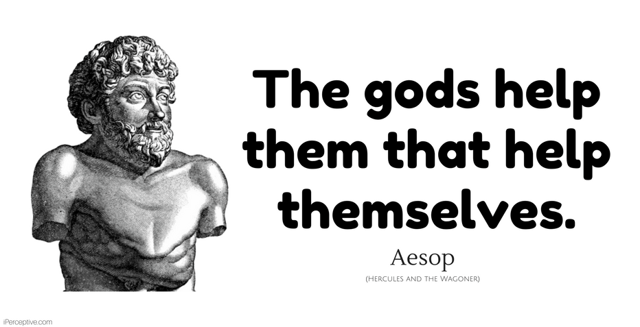 Aesop Quote: The gods help them who help themselves.