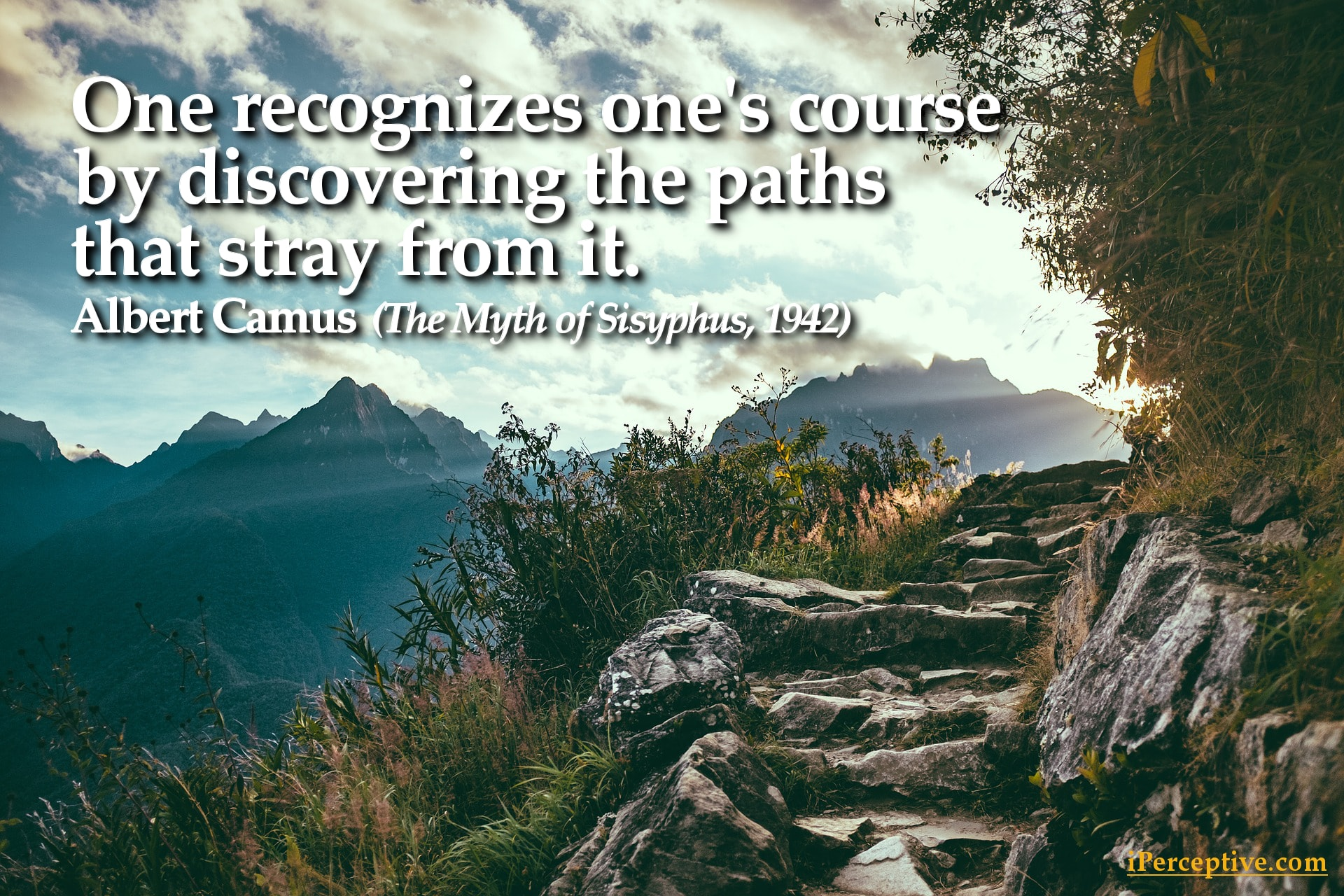 Albert Camus Quote: One recognizses ones course by discovering the paths...