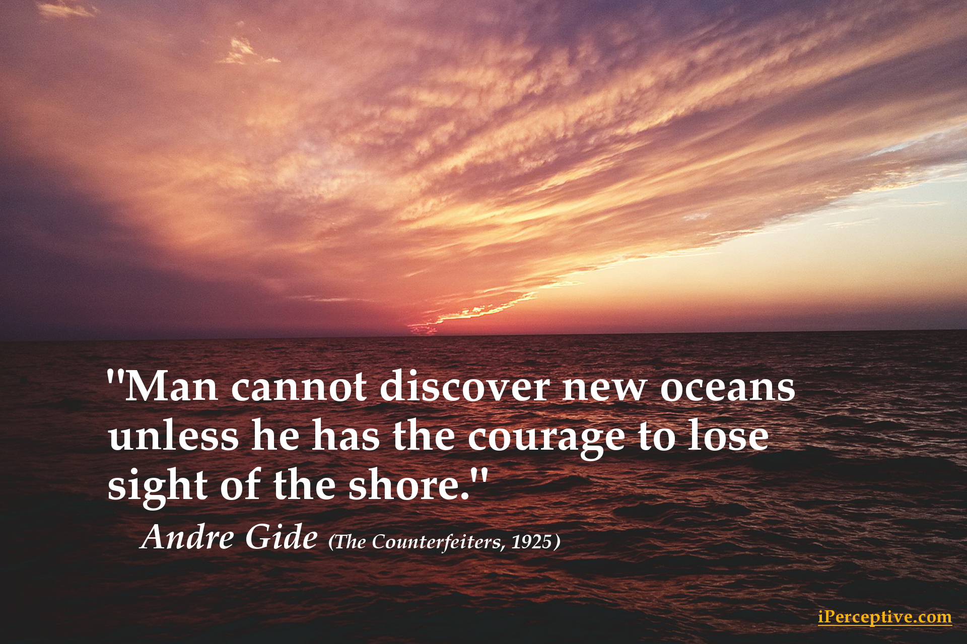 Andre Gide Quote: Man cannot discover new oceans unless he...