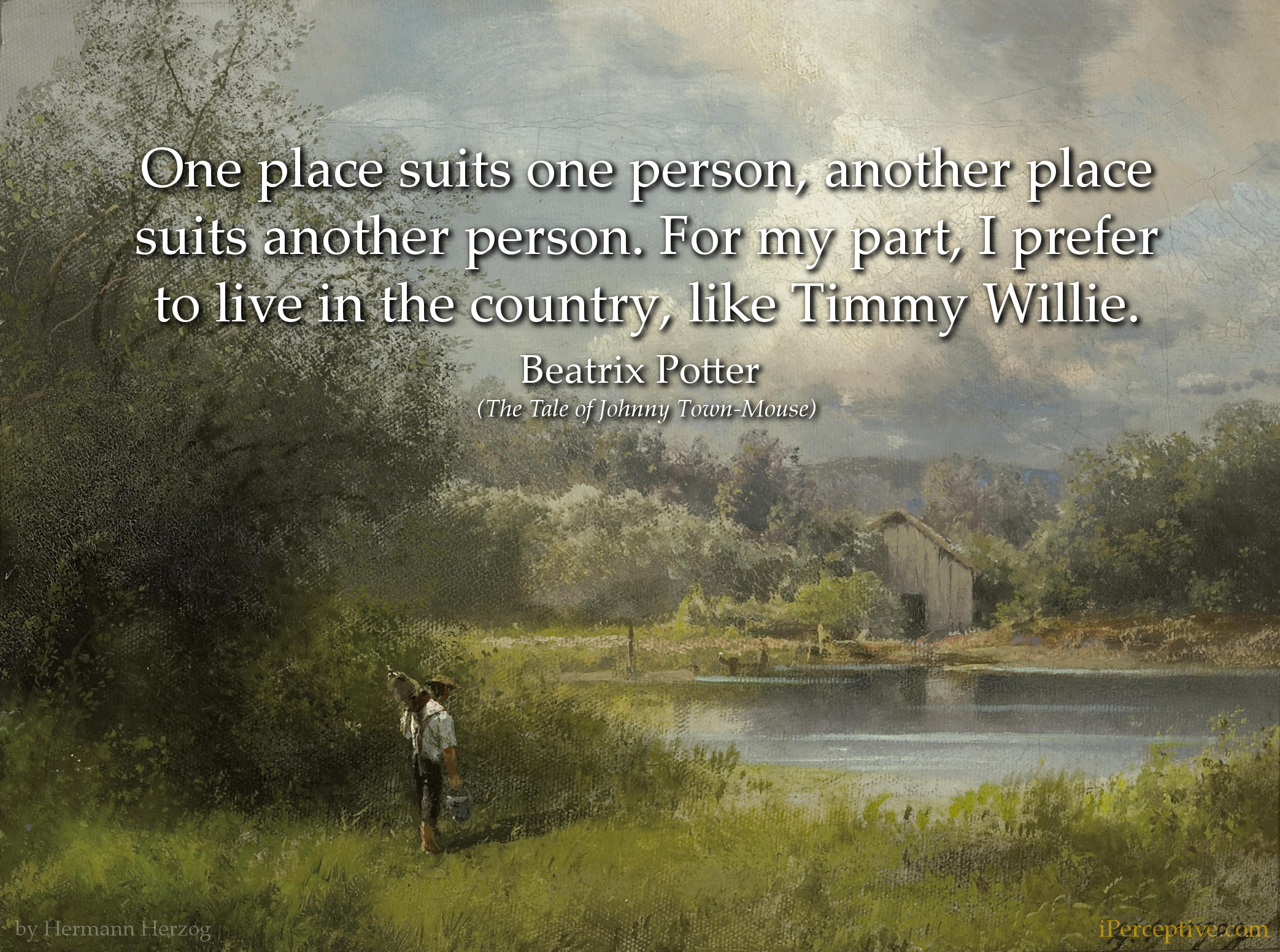 Beatrix Potter Quote: One place suits one person, another place suits another person. For my part...
