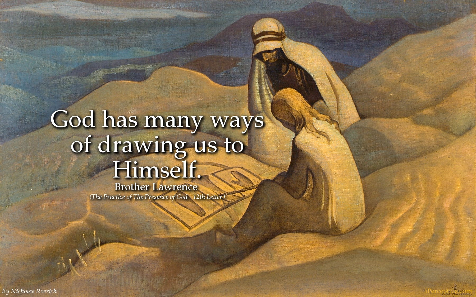 Brother Lawrence Christian Mystic Quote: God has many ways of drawing...