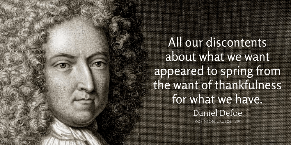 Daniel Defoe Quote: All our discontents about what we want appeared to spring from the want of