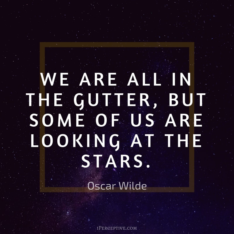 Dreams Quote (Oscar Wilde): We are all in the gutter, but some of us are looking at the stars.
