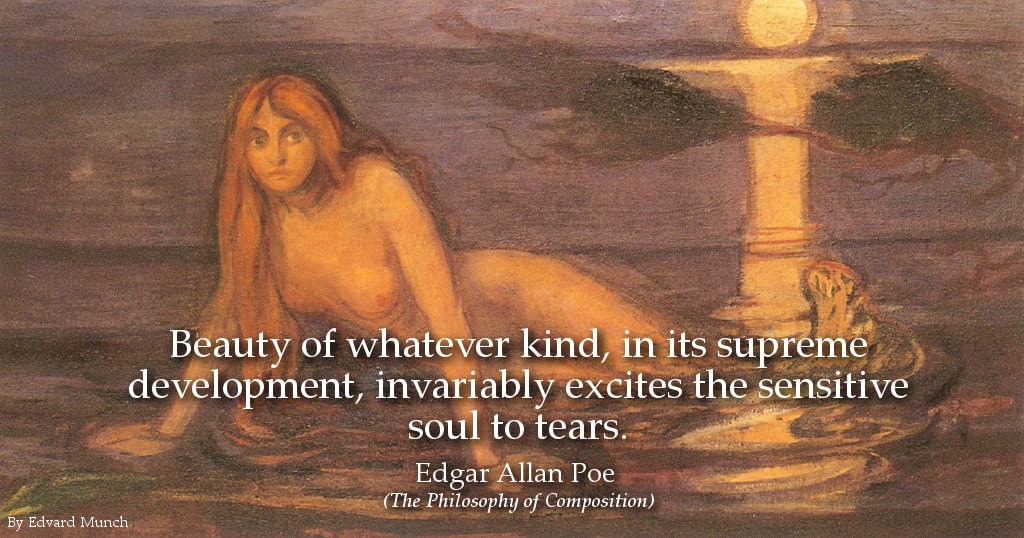 Edgar Allan Poe Quote: Beauty of whatever kind, in its supreme development, invariably excites..