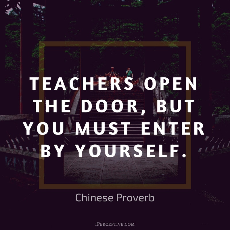 Educational Chinese Proverb: Teachers open the door, but you must enter by yourself..