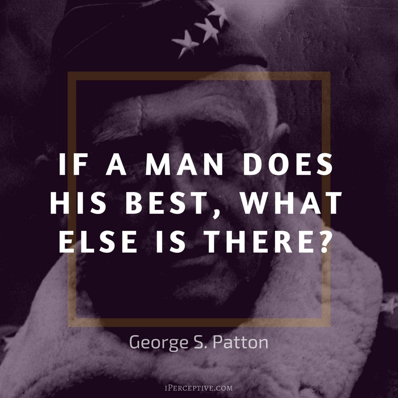 George S. Patton Quote: If a man does his best, what else is there?