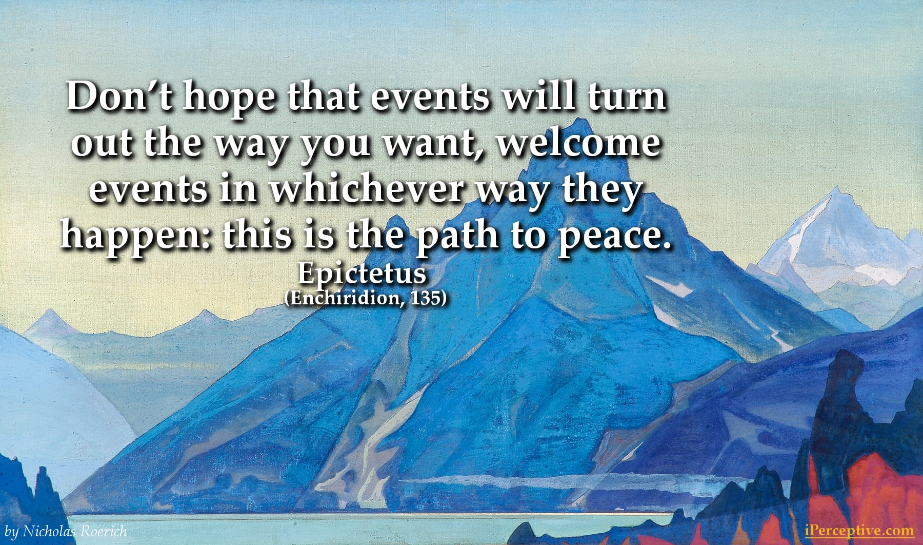 Epictetus Stoic Quote: Don't hope that events will turn out the way...