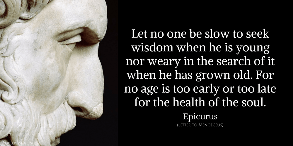 Epicurus Quote: Let no one be slow to seek wisdom when he is young nor...