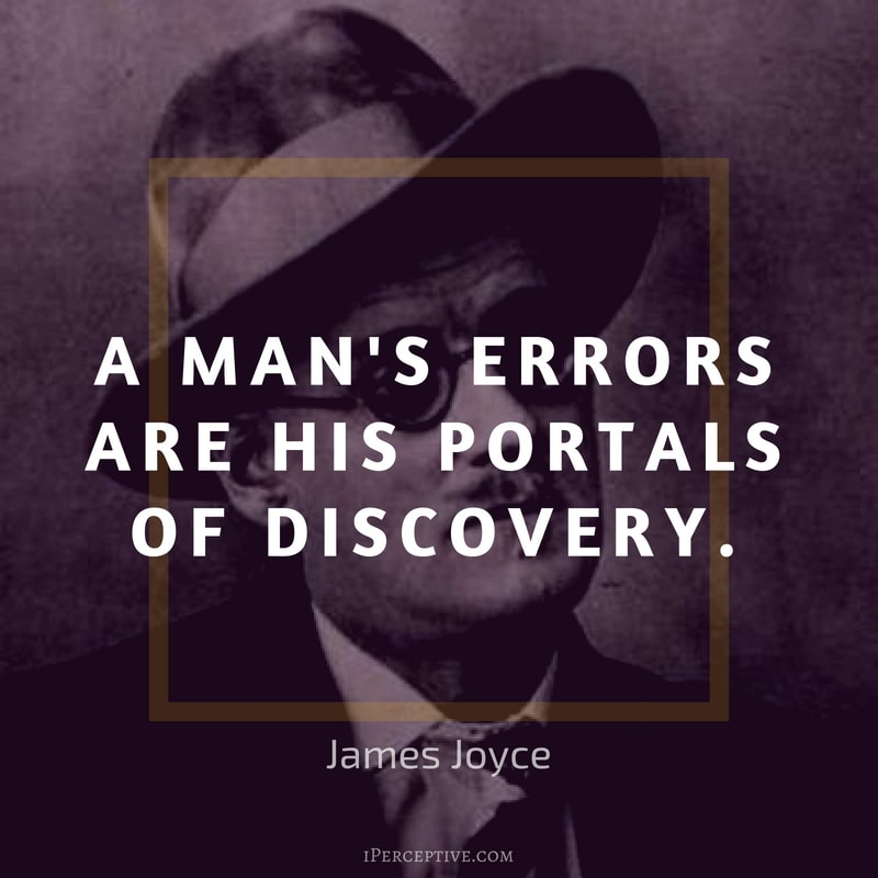 James Joyce Quote: A man's errors are his portals of discovery.