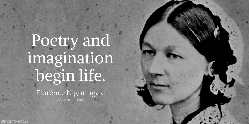 Florence Nightingale Quote: Poetry and imagination begin life