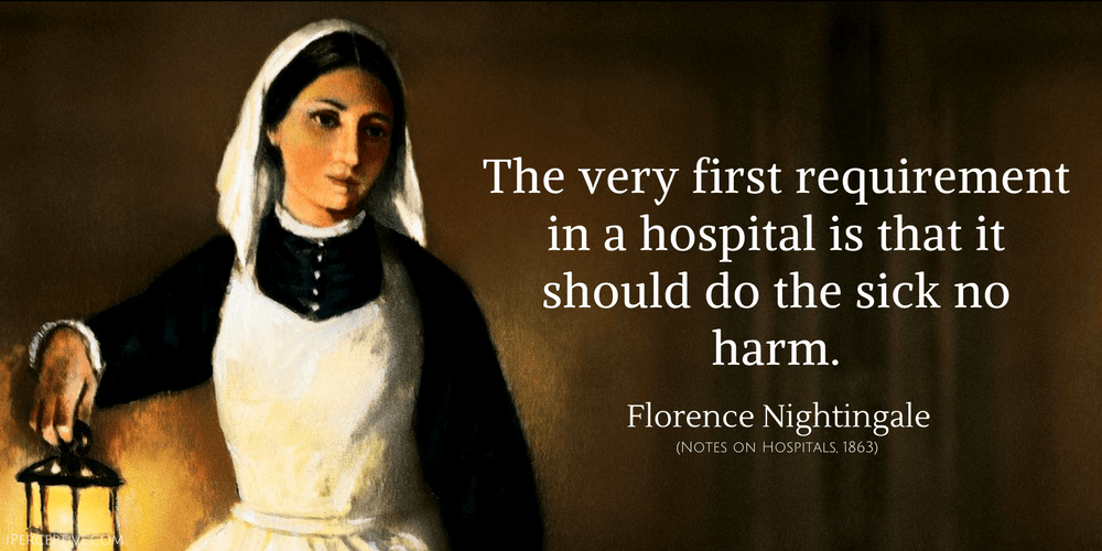 Florence Nightingale Quote: The very first requirement in a hospital is that it should do the sick no...