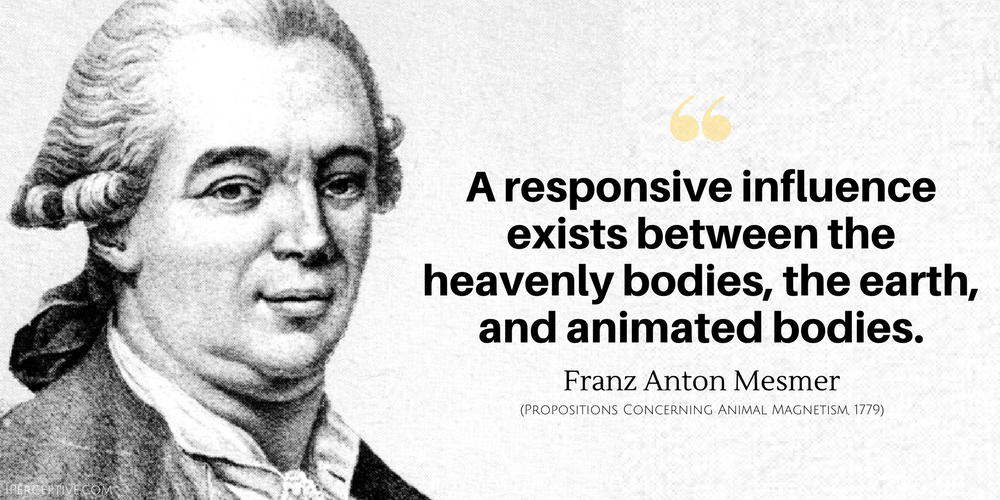 Franz Anton Mesmer Animal Magnetism Quote: A responsive influence exists between the heavenly bodies, the earth, and animated bodies.