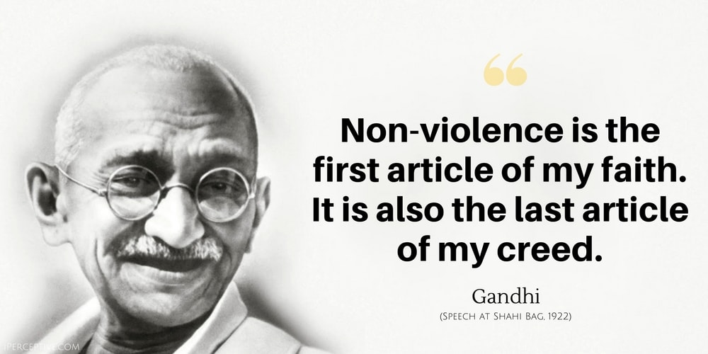 Gandhi Quote: Non-violence is the first article of my faith. It is also the last article of my creed.