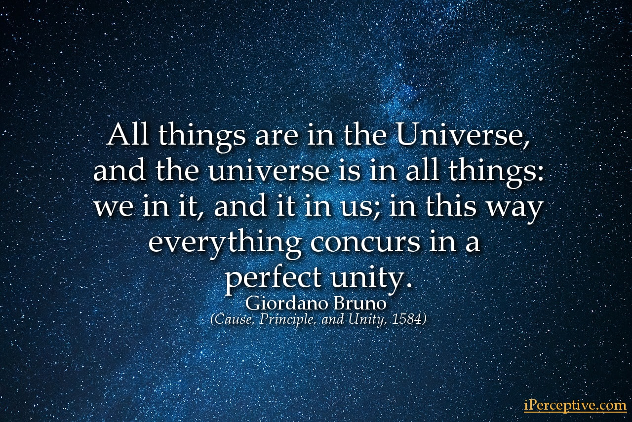Giordano Bruno Quote: All things are in the Universe, and the universe is in all things...