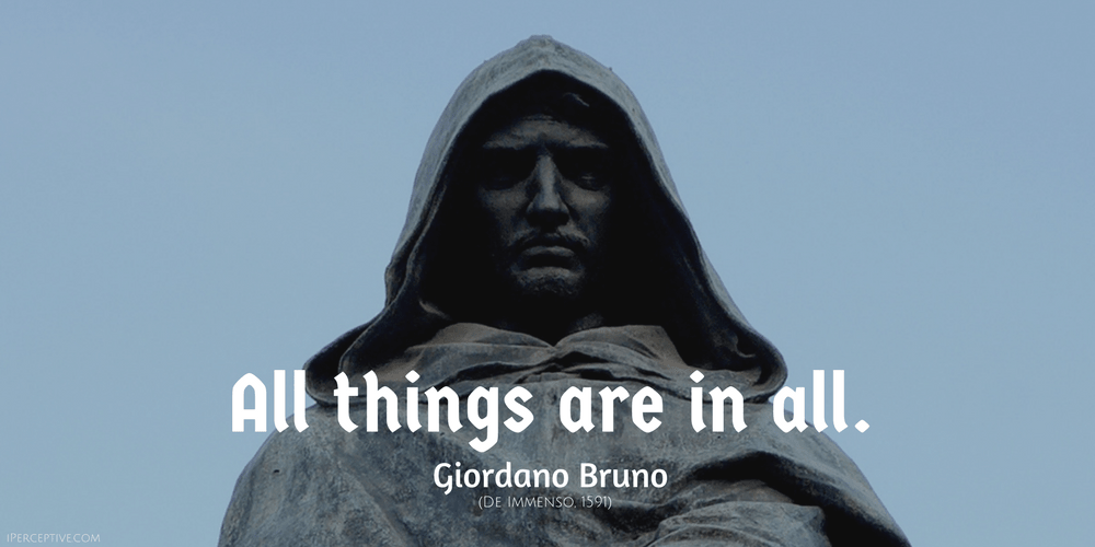 Giordano Bruno Quote: All things are in all.