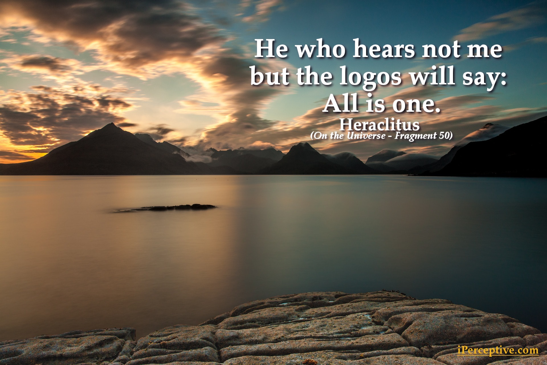 Heraclitus Quote: He who hears not me but the logos will say: All is one...