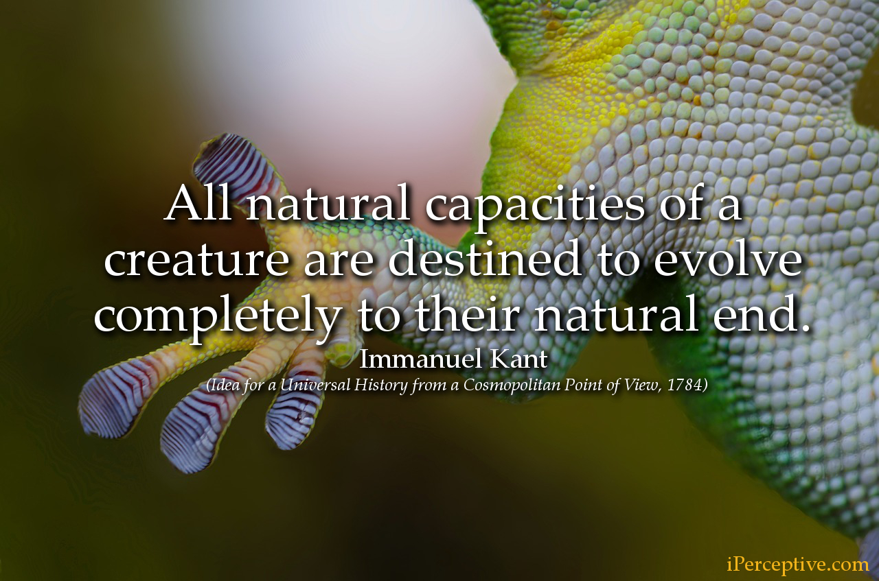 Immanuel Kant Quote: All natural capacities of a creature are destined to..