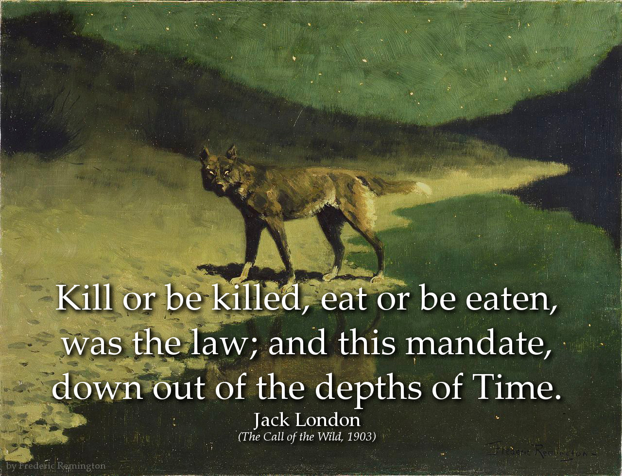 Jack London Quote: Kill or be killed, eat or be eaten, was the law; and this mandate...