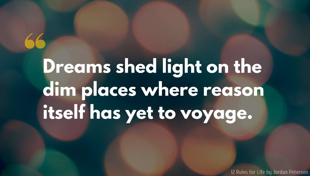 Jordan Peterson Quote: Dreams shed light on the dim places where reason itself has yet to voyage.