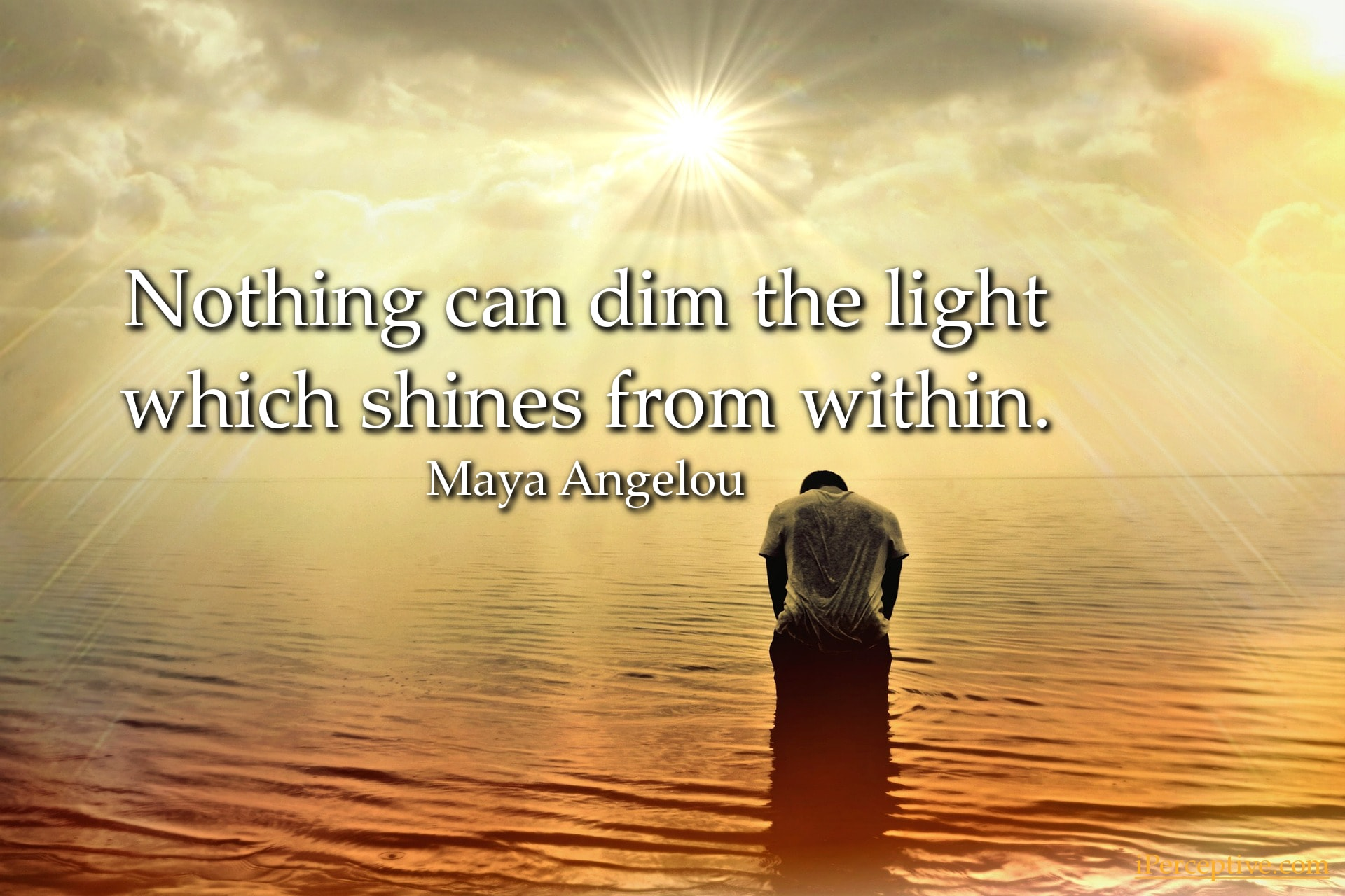 Maya Angelou Inspirational Quote: Nothing can dim the light which...