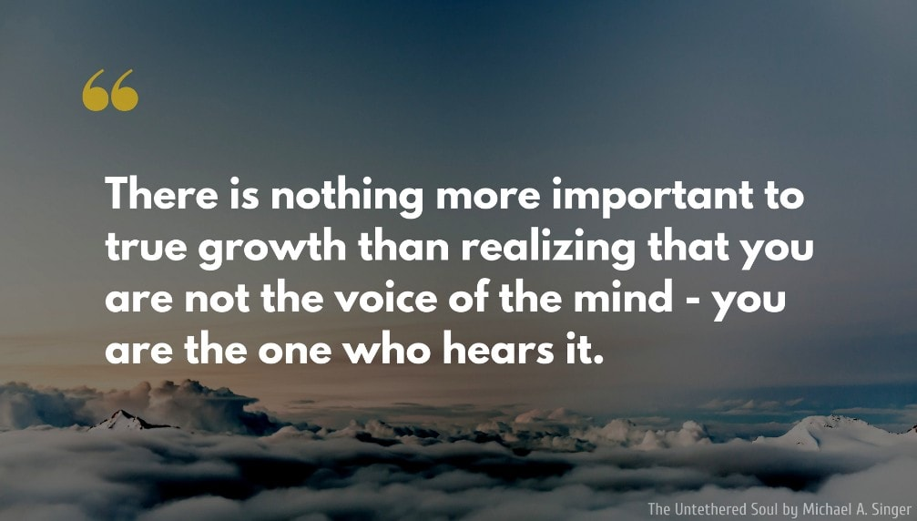 Michael A. Singer Quote: There is nothing more important to true growth than realizing that you are not the voice of the mind - you are the one who hears it.