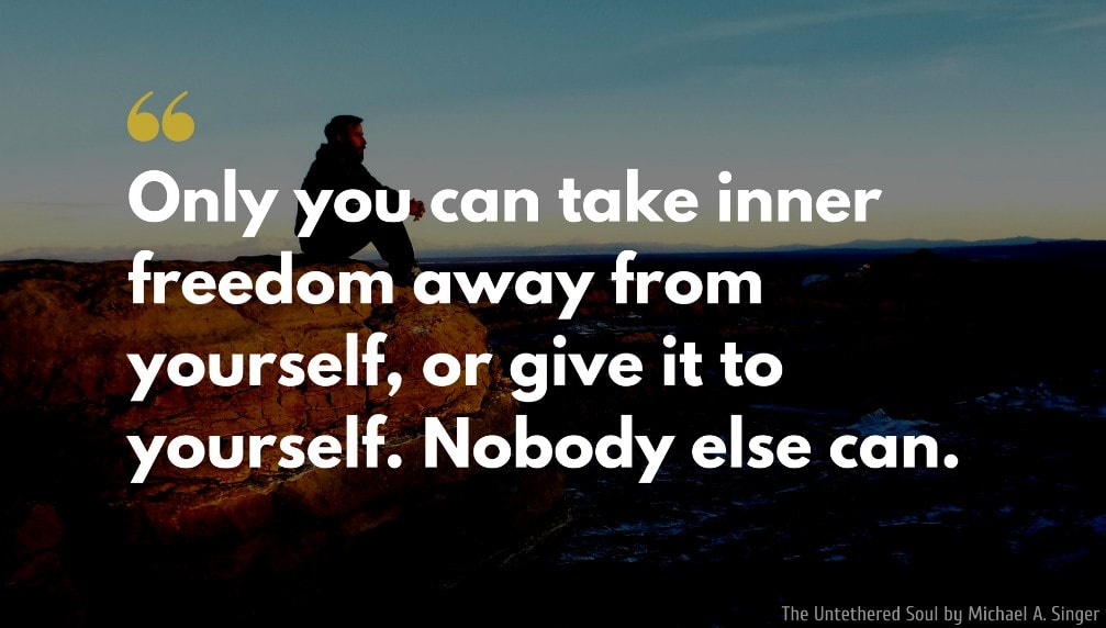 Michael A. Singer Quote: Only you can take inner freedom away from yourself, or give it to yourself. Nobody else can.