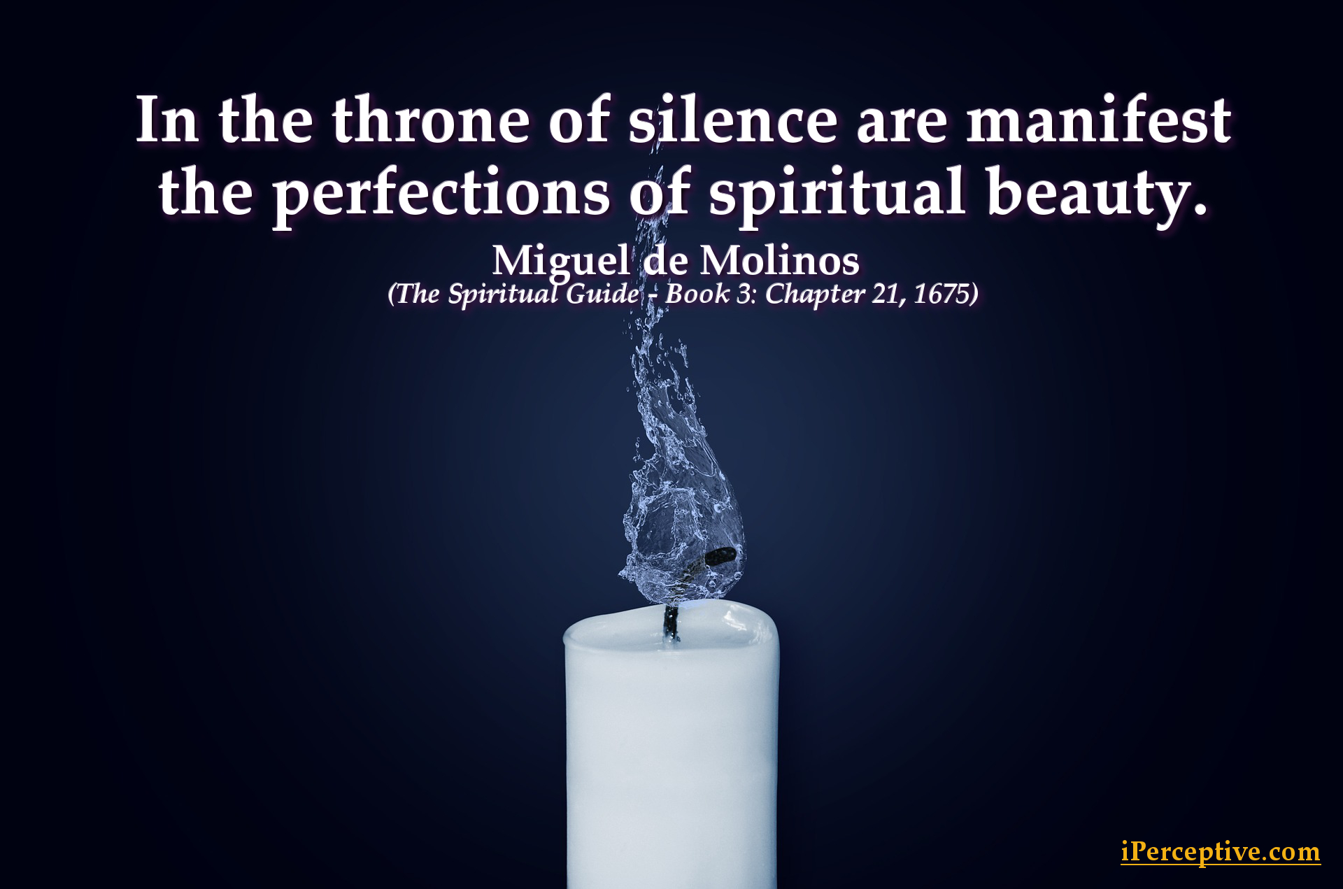 Miguel de Molinos Quote: In the throne of silence are manifest the perfections ...