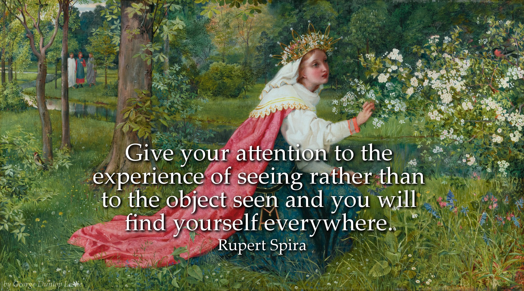 Rupert Spira Quote: Give your attention to the experience of seeing rather than to the object...