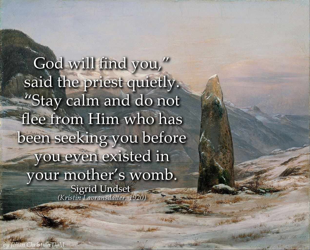 Sigrid Undset Quote: 'God will find you,' said the priest quietly. 'Stay calm and do not...