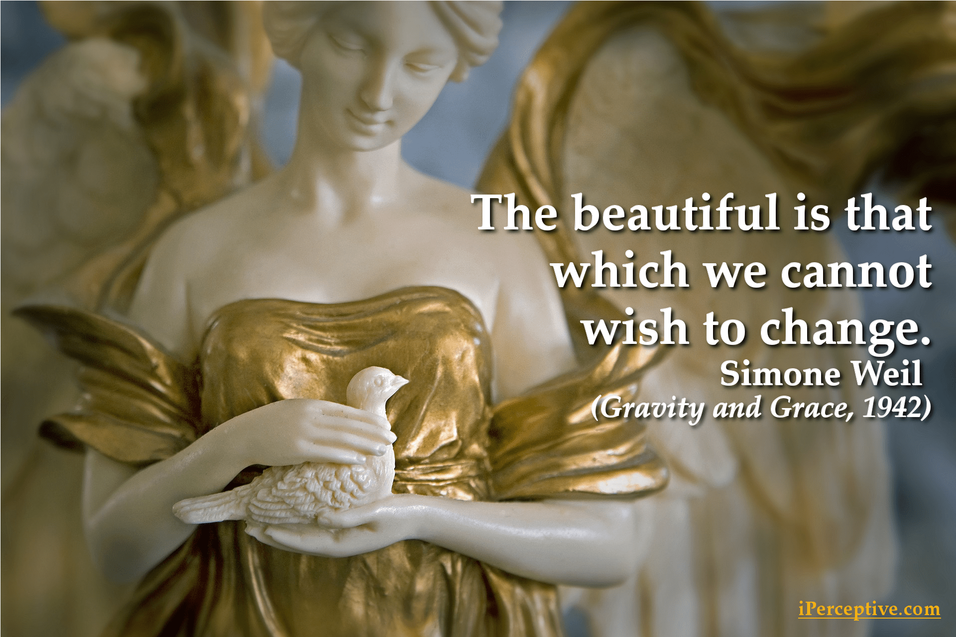 Simone Weil Christian Mystic Quote: The beautiful is that which we cannot wish to change