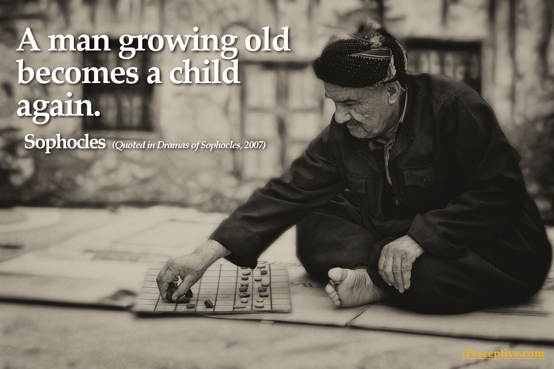 Sophocles Quote - A man growing old becomes a child again...