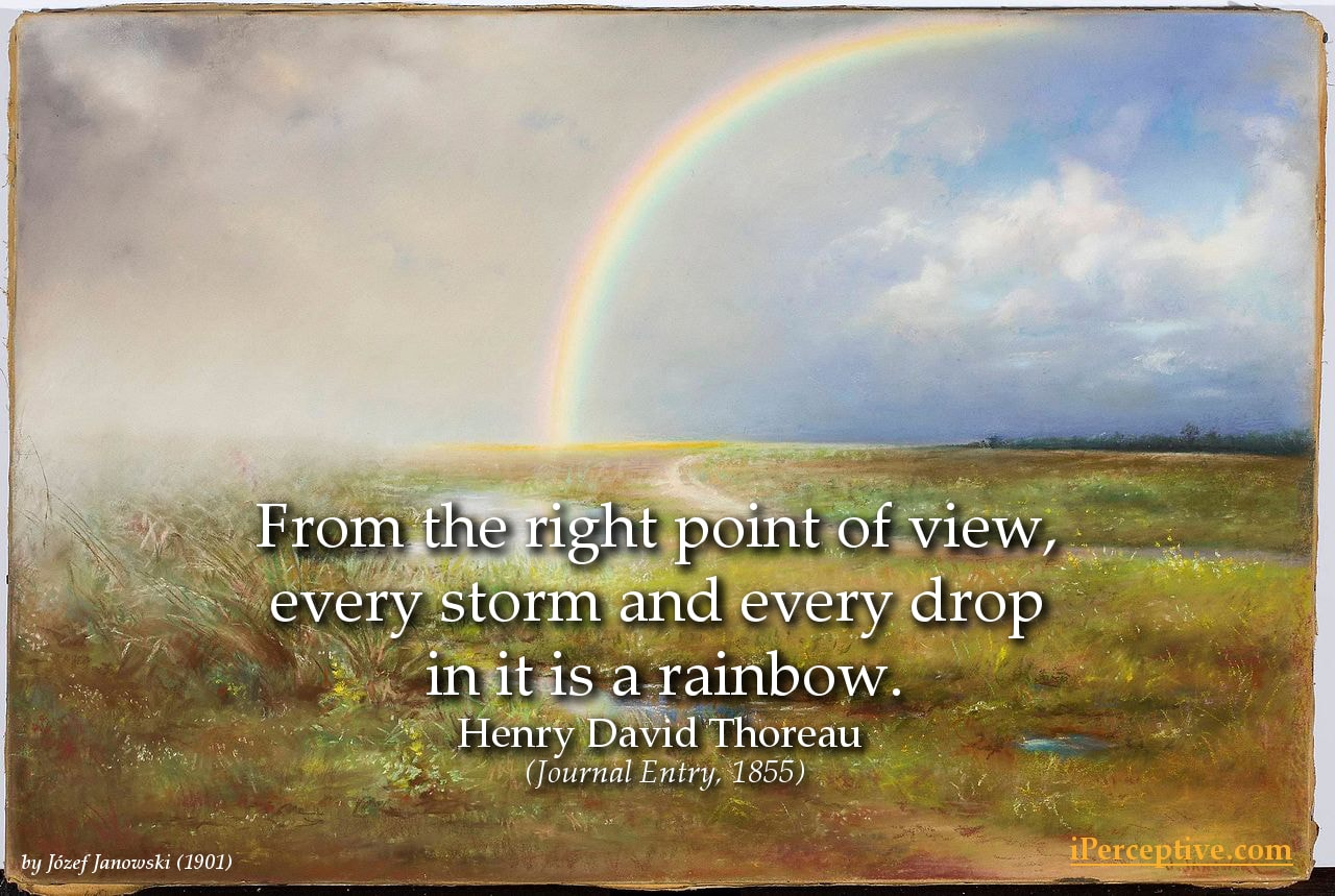 Thoreau Quote: From the right point of view, every storm and every drop...