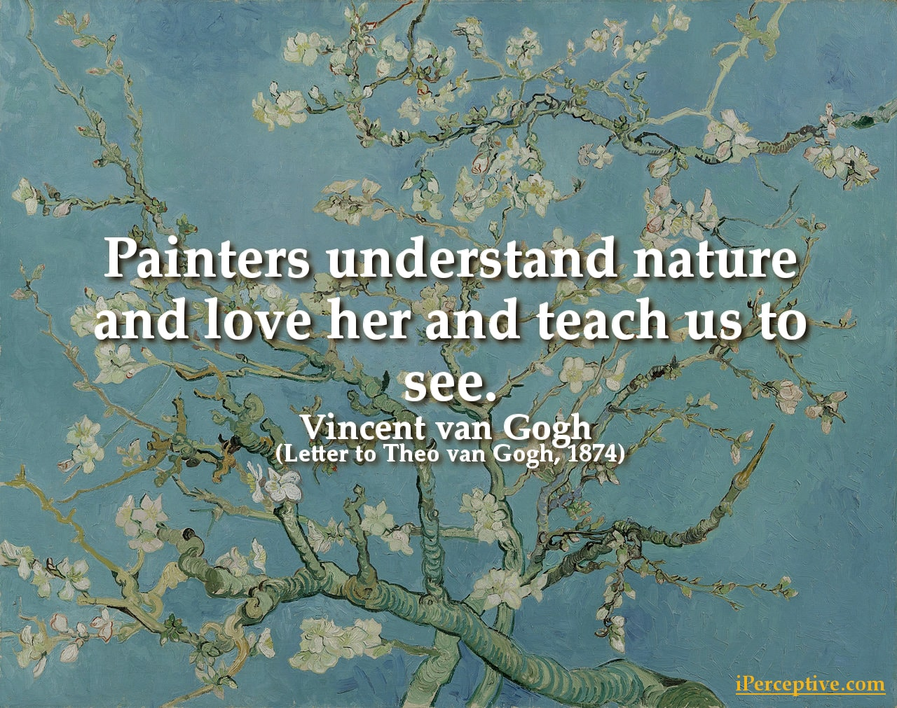 Vincent van Gogh Quote: Painters understand nature and love her...