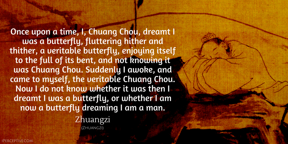 Zhuangzi Quote: Once upon a time, I, Chuanog Chou...